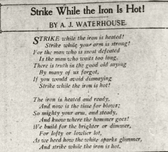 strike the iron when it is hot